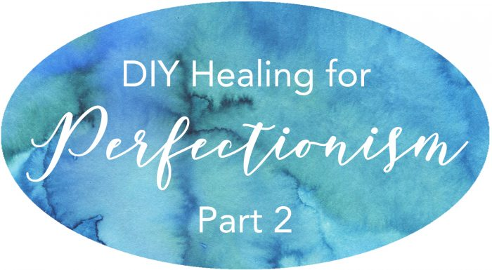 perfectionism diy healing prayers word curses ungodly beliefs soul ties