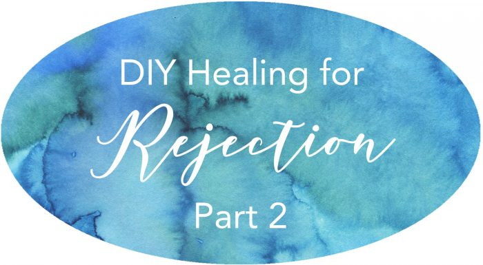 diy healing for a spirit of rejection