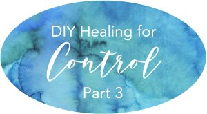 diy healing for control self-help Christian healing inner healing