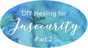 Healing for insecurity self healing